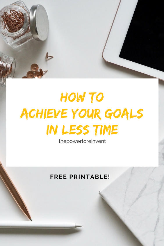 how to achieve your goals in less time by the power to reinvent
