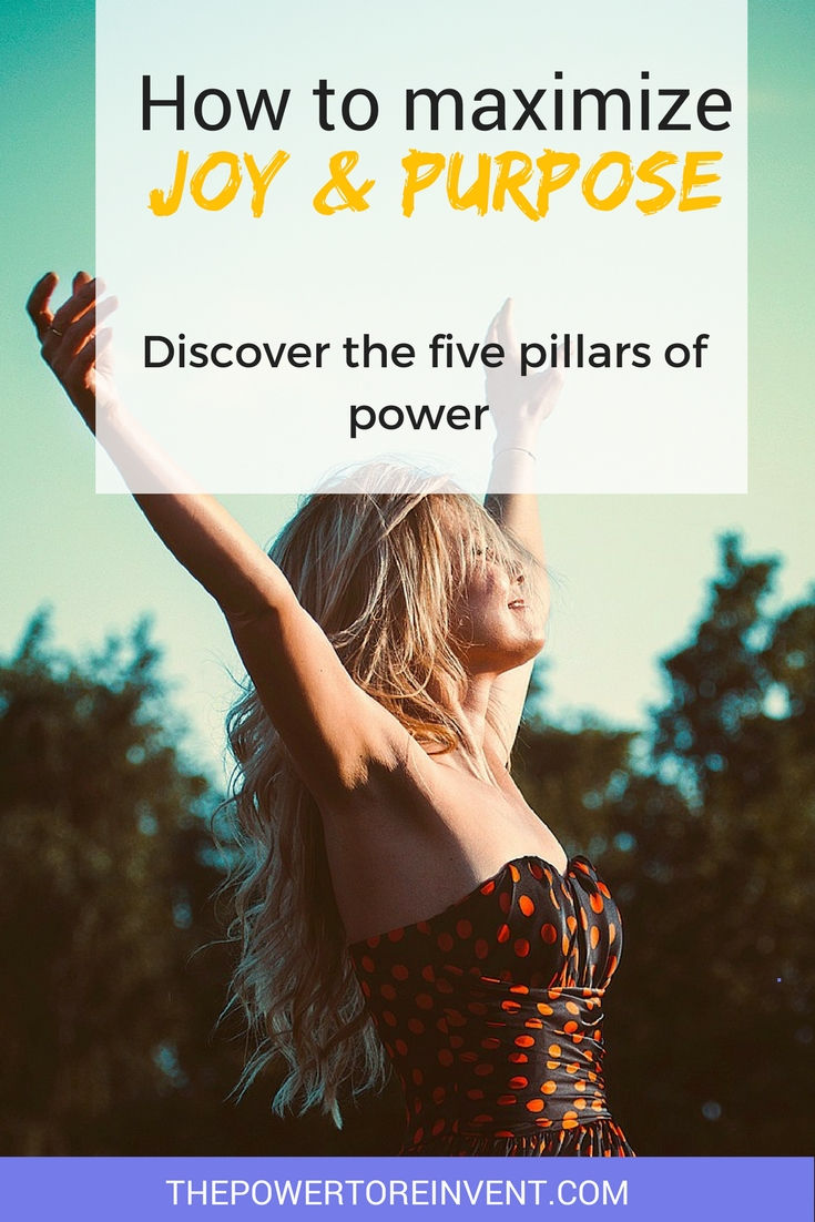 discover the five pillars of power for joy and purpose