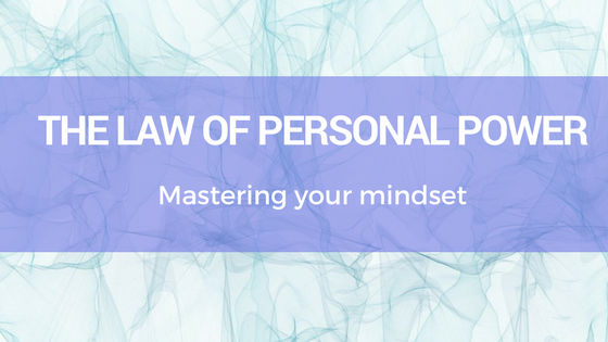law of personal power mastering your mindset
