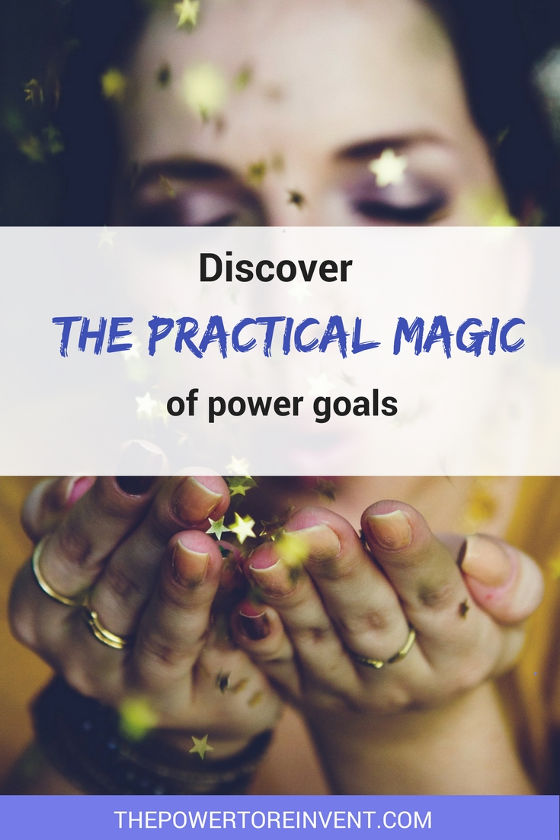 discover the practical magic of power goals