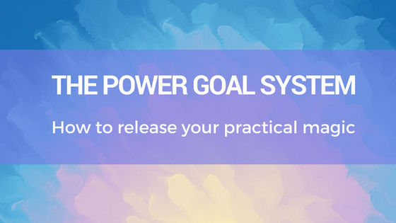 Release The Practical Magic – Discover the Power Goal System