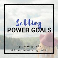 Setting Power Goals