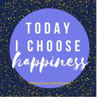 today i choose happiness quote from the power to reinvent