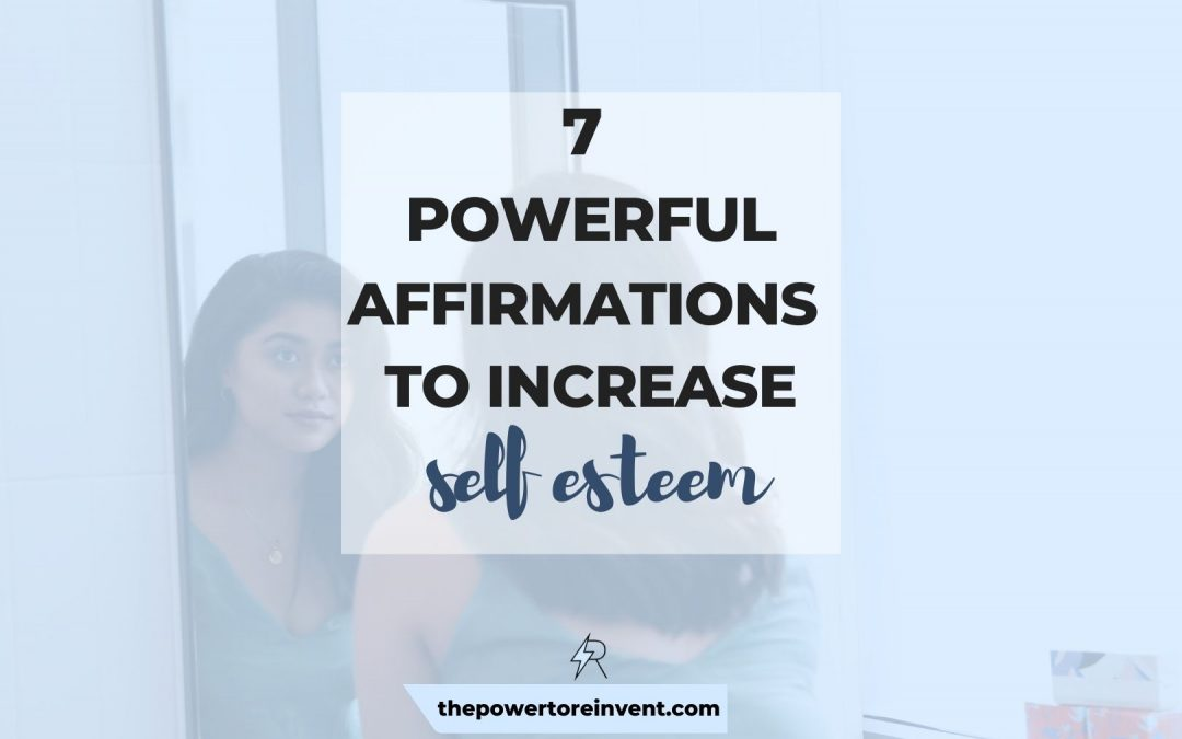 7 Powerful Affirmations to Increase Self-Esteem
