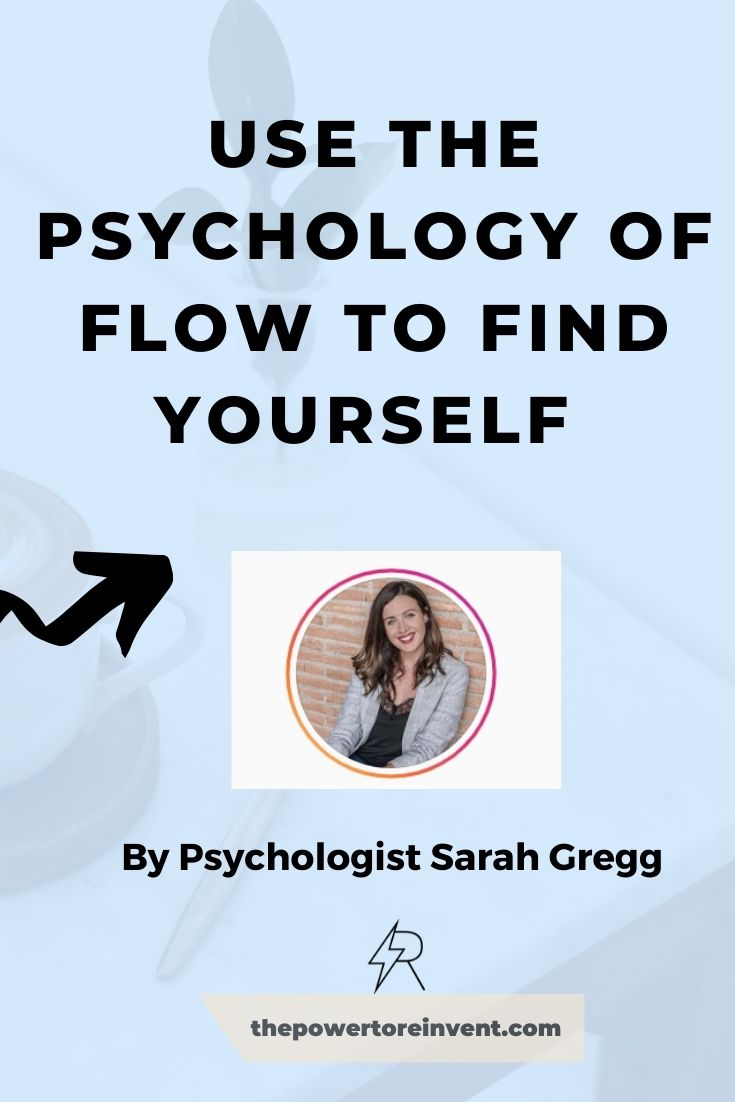 Use the psychology of flow to find yourself