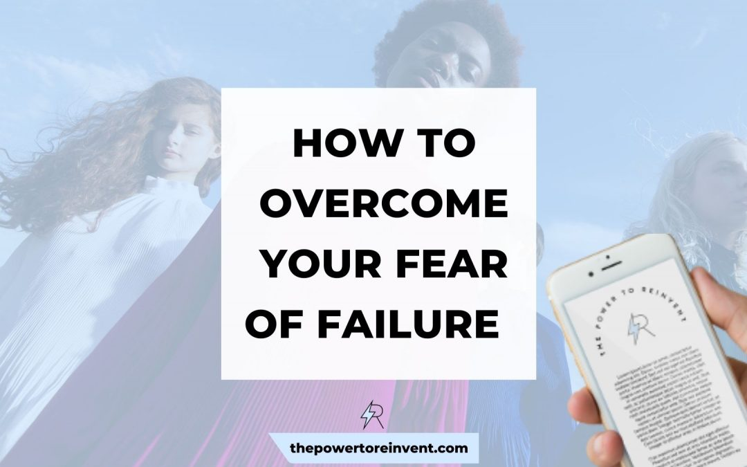 How to Overcome Fear of Failure – A Simple 4 Step Strategy for Success