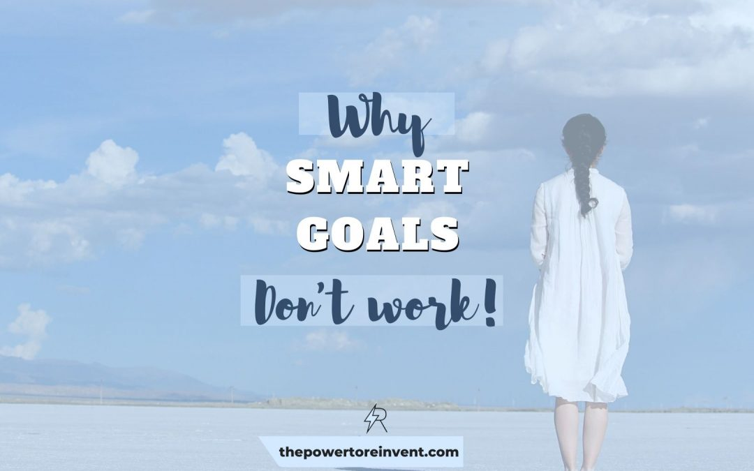 Why SMART Goals Don't Work