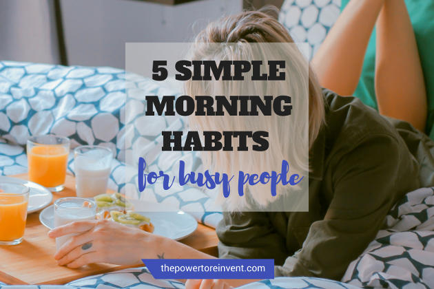 5 Simple Morning Habits for Busy People