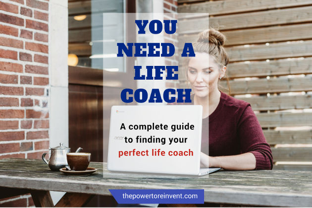 You need a life coach. A complete guide to finding your perfect life coach.