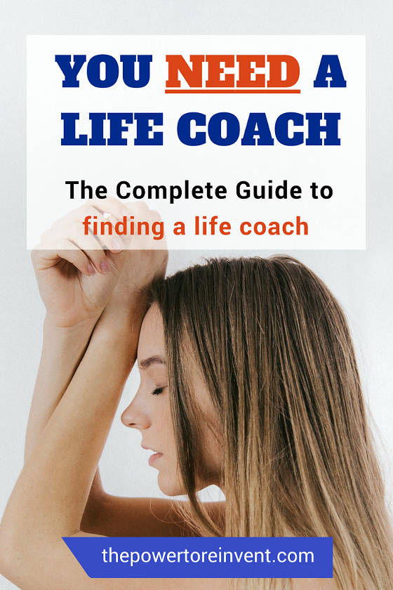 You need a life coach. The complete guide to finding your perfect life coach.