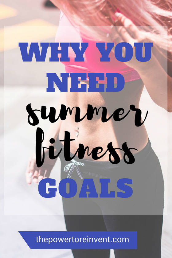 why you need a summer fitness goal