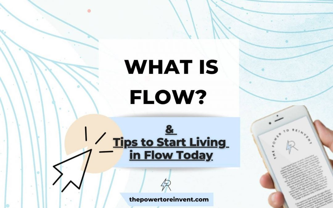 What is Flow? (And How to Live in it!)