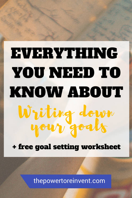 Everything you need to know about writing down your goals